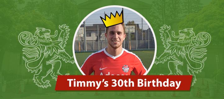 Timmy's 30th Birthday