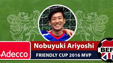 2016 Friendly Cup MVP - Nobuyuki Ariyoshi