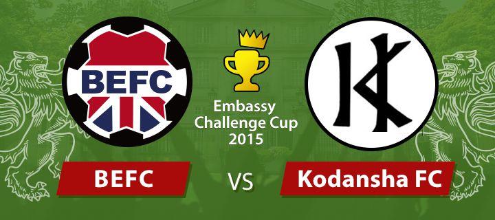Embassy Challenge Cup - BEFC vs Kodansha